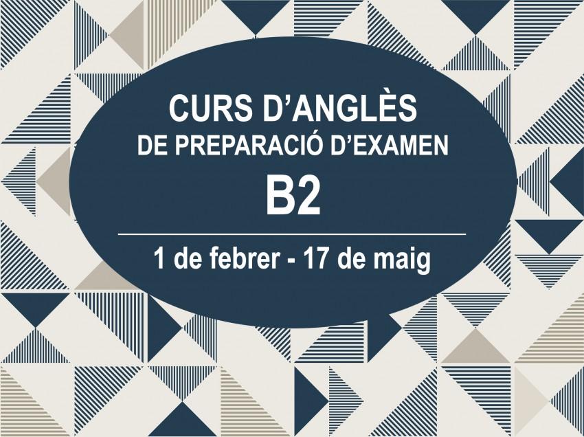 CURS D'ANGLÈS DE PREPARACIÓ D'EXAMEN B2